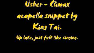 Usher - Climax acapella snippet by King Tai