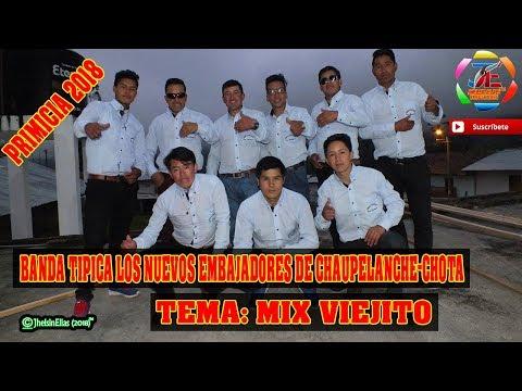 B T Los Nuevos Embajadores de Chaupelanche - Mix Viejito (Primicia 2018)