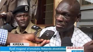 Eyali muganzi w'omubaka Nebanda akwatiddwa thumbnail