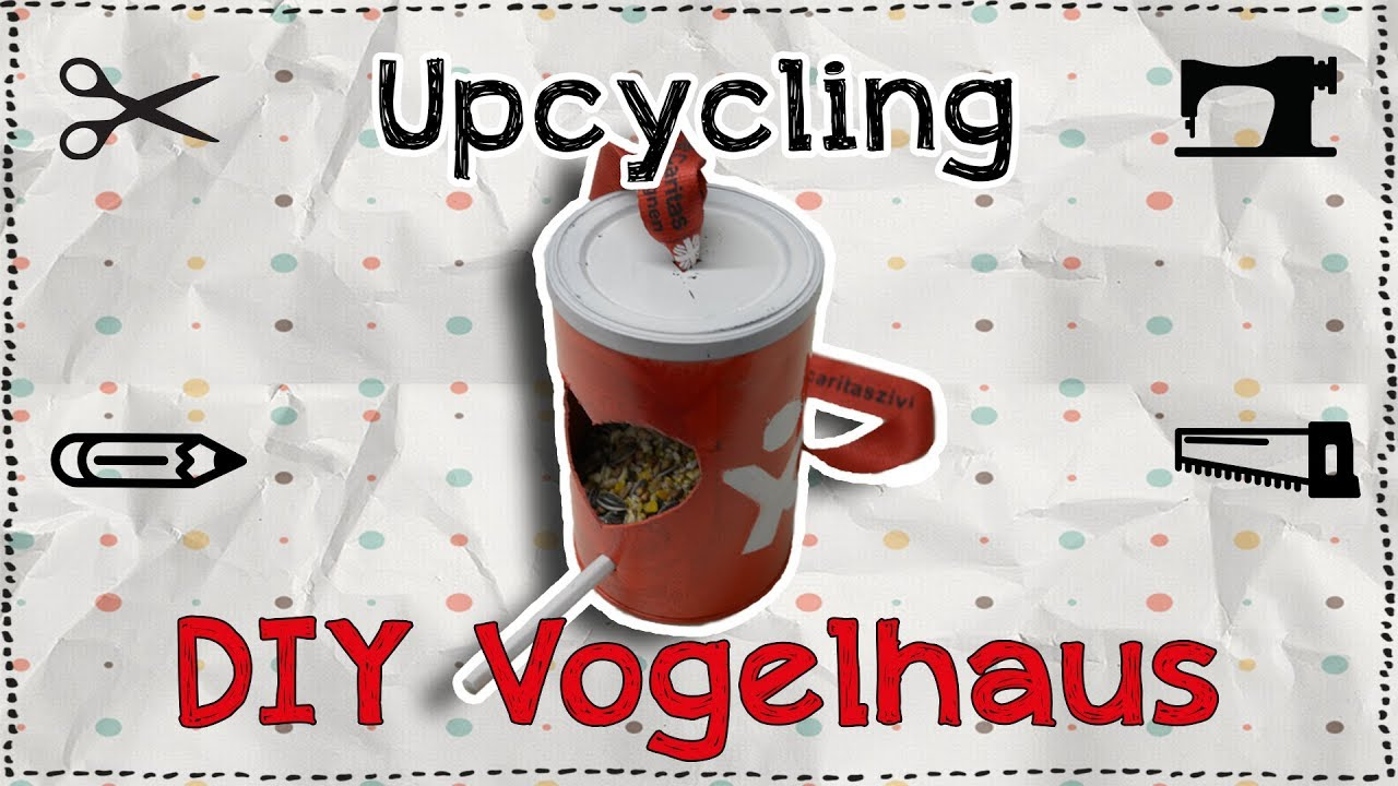 Diy Upcycling Vogelhaus Tutorial Youtube