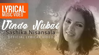 Vinde Nubai Official Lyrical Video | Sashika Nisansala | Sinhala Music Song