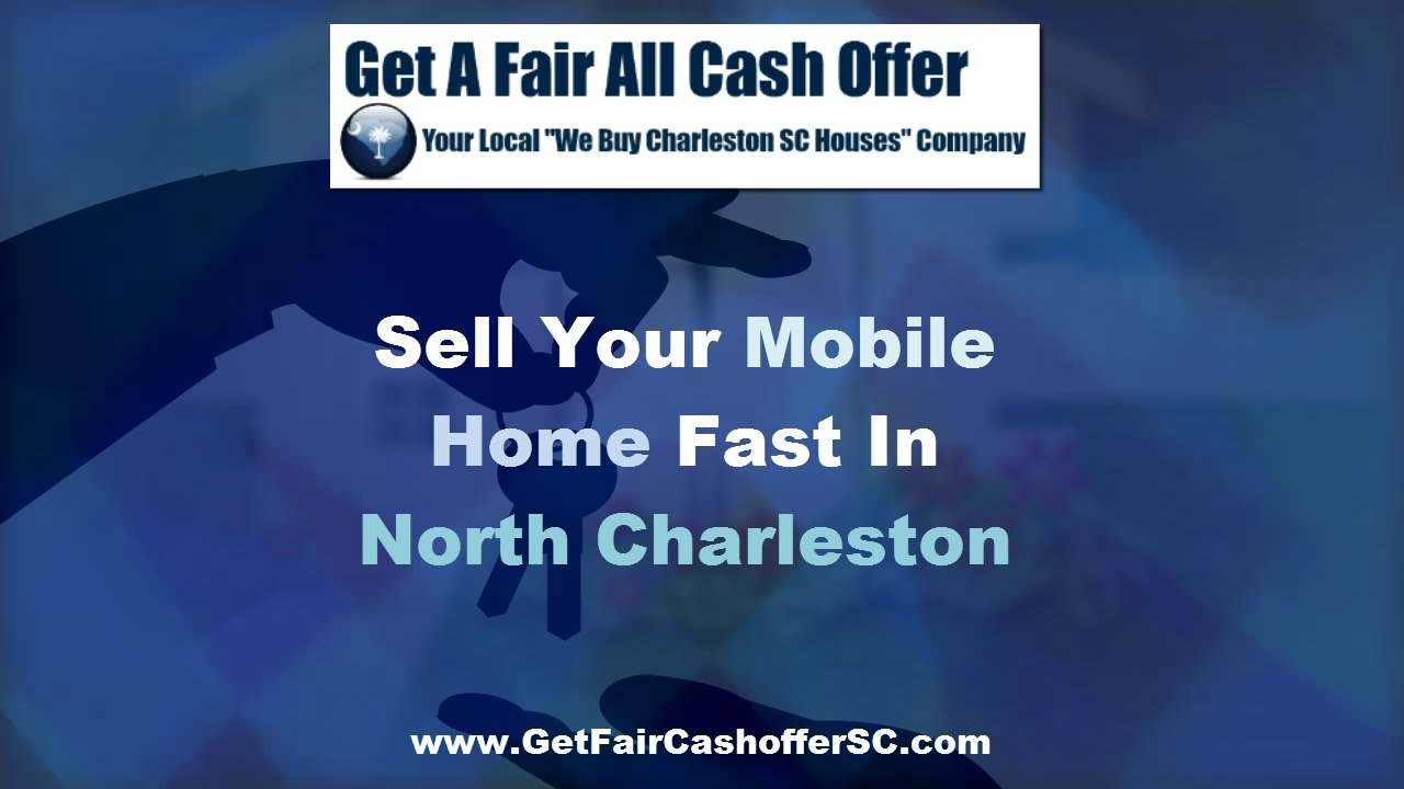 We Buy Mobile Homes Cash In North Charleston