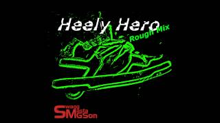 Swagg Masta G Son - Heely Hero (Rough Mix)
