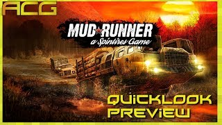 Spintires: Mudrunner Quick Look Or Preview Or Let's Play Who Knows? It's in The Mud Though!