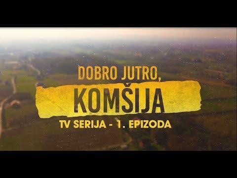 DOBRO JUTRO KOMSIJA 1 EPIZODA (BN Televizija 2019) HD