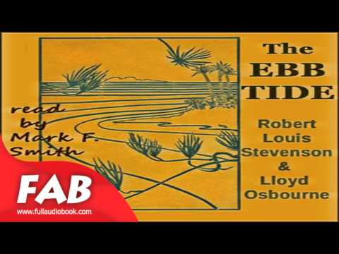 The Ebb Tide Full Audiobook by Robert Louis STEVENSON by Action & Adventure Fiction