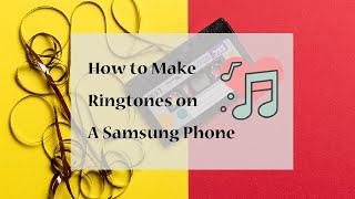 Easy to Customize Ringtones on Samsung Galaxy Note 20/20 Ultra