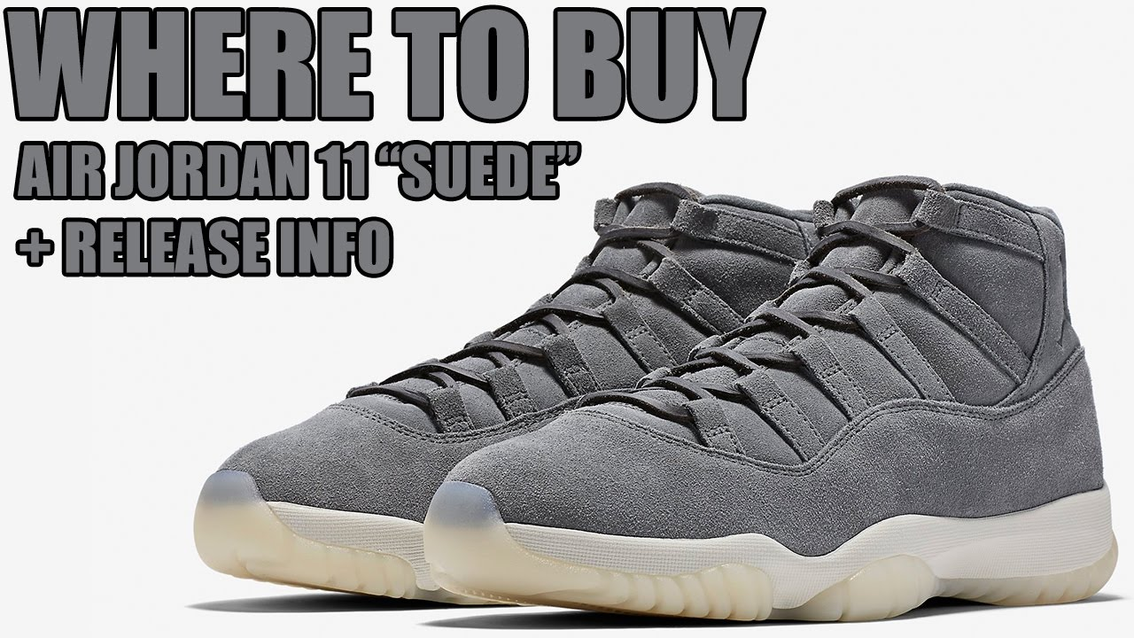 Where to Buy the Air Jordan 11 Premium Grey Suede + Release Info - YouTube
