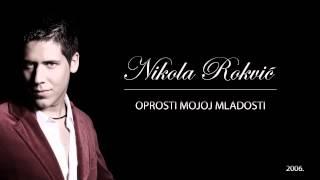 Nikola Rokvic   Oprosti mojoj mladosti (2006) - Ako si sama