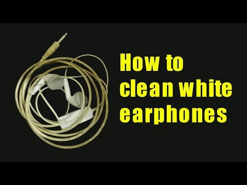 How to clean white earphones
