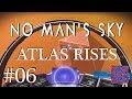Going Interstellar :: No Man's Sky Permadeath Gameplay (Atlas Rises) # 06