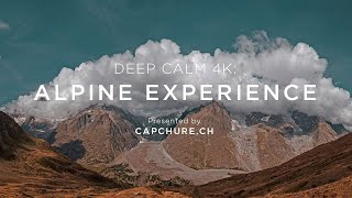 Deep Calm 4K : Alpine Experience, Mindful, Ambient, Relaxing.