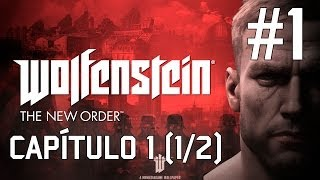 Wolfenstein The New Order Parte 1 Español - Capítulo 1 (1/2) PC/PS3/PS4/X360/XOne