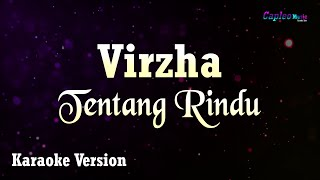 Virzha - Tentang Rindu (Karaoke Version)
