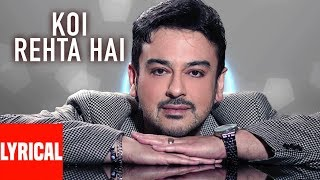 Download lagu Koi Rehta Hai Lyrical Video Super Hit Hindi Album | Kisi Din | Adnan Sami