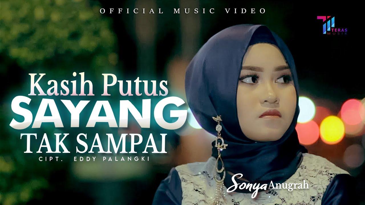 Sonya Anugrah - Kasih Putus Sayang Tak Sampai (Official Video)