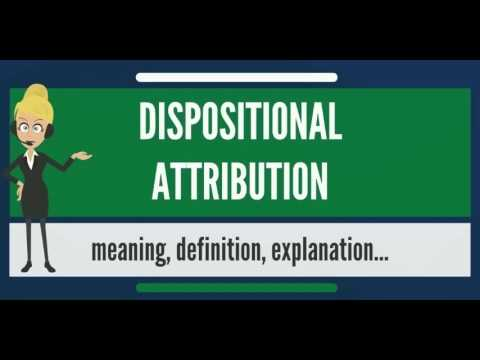 what is dispositional attribution what does dispositional