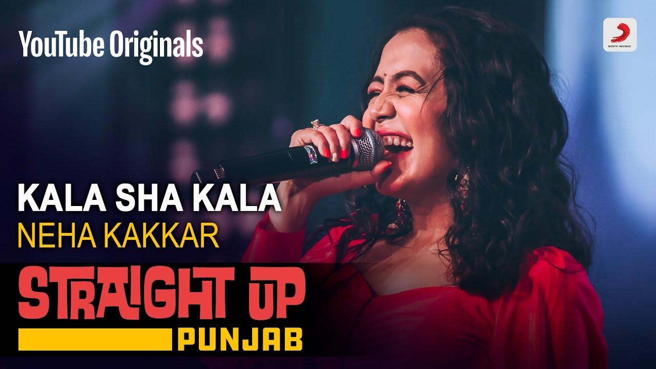 Download Kala Sha Kala | Neha Kakkar | Straight Up Punjab