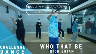RICH BRIAN - WHO THAT BE | CHALLENGE YOUR BODY CLASS