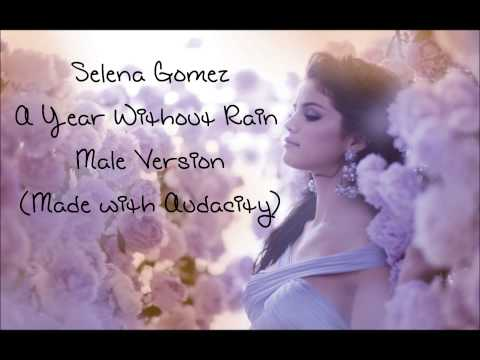 Selena Gomez- A Year Without Rain (Male Version)
