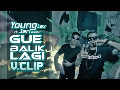 Young Lex - Gue Balik Lagi ft Jeri AppMc