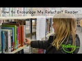 Tips to Encourage Your Reluctant Reader