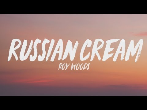 Roy Woods - Russian Cream (Lyrics)
