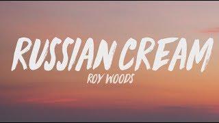 Roy Woods - Russian Cream (Lyrics)