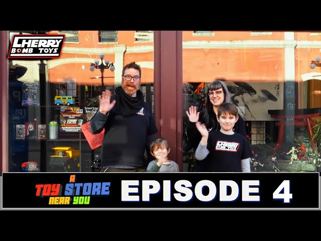 A Toy Store Near You: Episode #4 (Full Video)