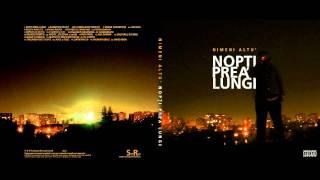 Repeat youtube video Nimeni Altu' - Nopţi prea lungi