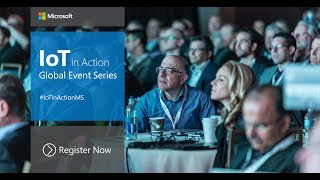 Unleash the Potential of IoT with Microsoft IoT in Action events