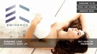 ATB vs. David Guetta & Avicii ft. Melissa Loretta - Sunshine Love (Eminence Mash Up)
