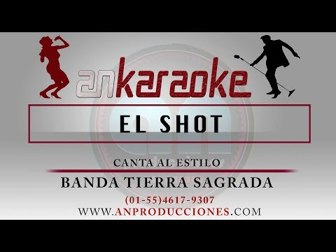 EL SHOT - BANDA TIERRA SAGRADA - KARAOKE