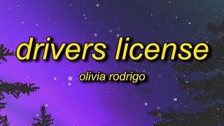 Olivia Rodrigo - drivers license (Lyrics)   you said forever now i drive alone past your street