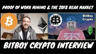 PROOF OF WORK MINING & THE 2018 BEAR MARKET WITH BITBOY CRYPTO