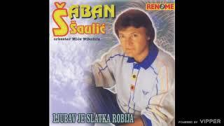 Saban Saulic - Ako si more, bicu ti brod - (Audio 1997)