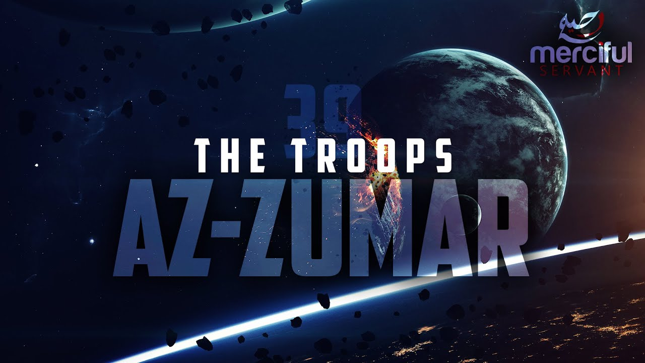 THE TROOPS (AZ-ZUMAR) POWERFUL QURAN