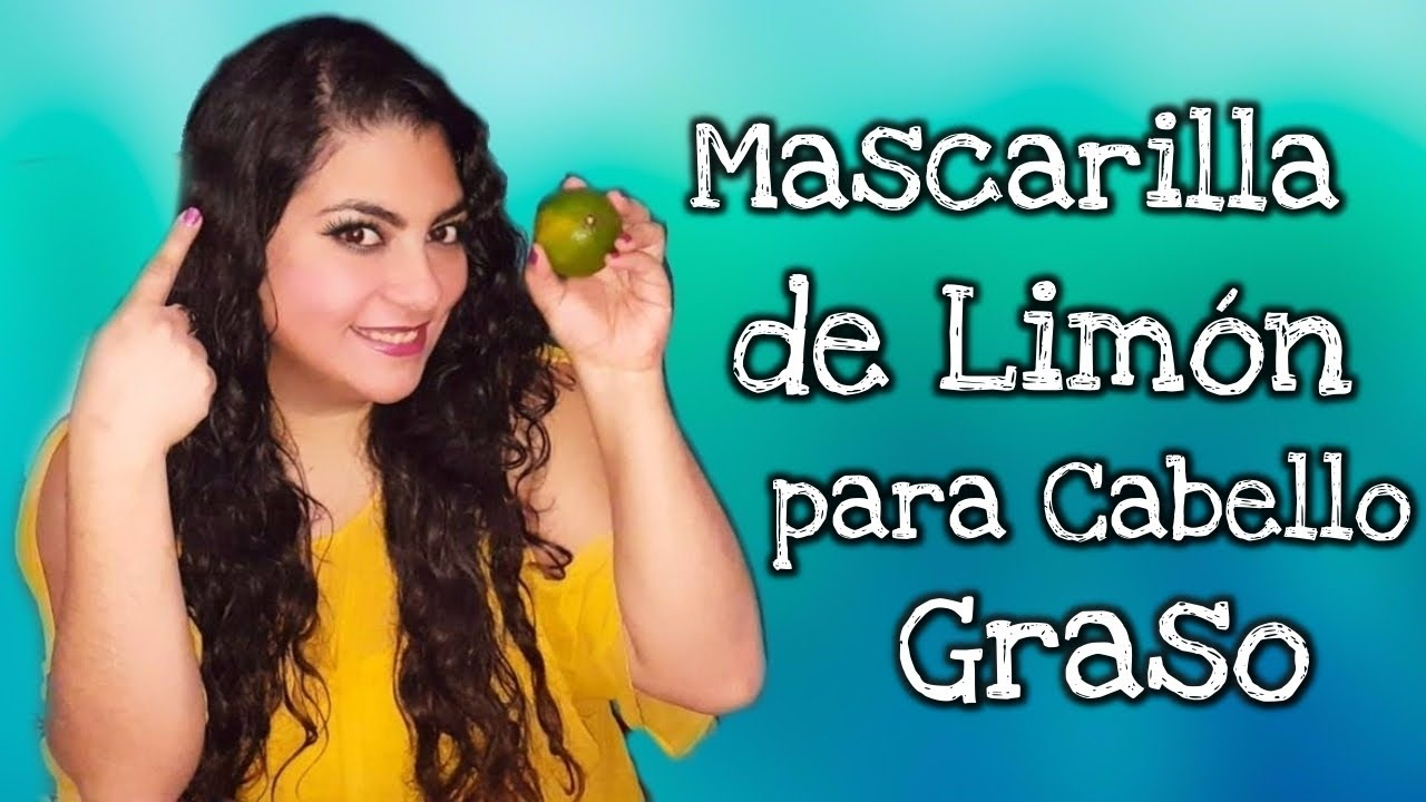 Mascarilla De Limón Para Cabello Graso Youtube