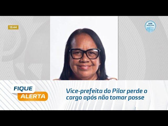 Vice-prefeita do Pilar perde o cargo após não tomar posse