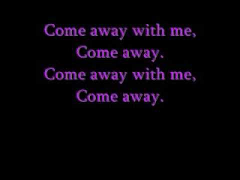Come away by Nini Camps (lyrics)