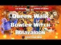 P2/2 Cai Bang SG vs Friend of Syria |Bowitch, Bolaloon, Queen Walk |3 Stars War TH11 | ClanVNN #186