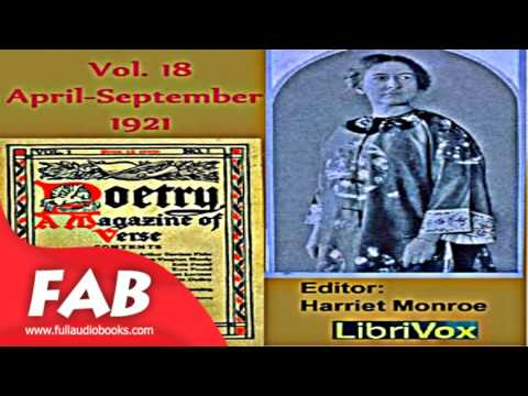 Poetry A Magazine of Verse, Vol 18, April September 1921 Full Audiobook by Anthologies