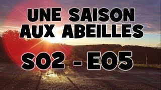 UNE SAISON AUX ABEILLES - S02 E05 -