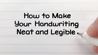 How to Write Neatly + Improve Your Handwriting
