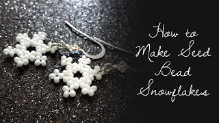 How to Make Seed Bead Snowflakes