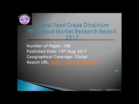 Feed Grade Dicalcium Phosphate Market forecast 2017-2022