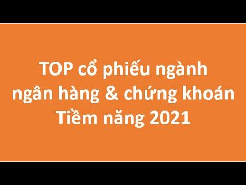 Top cổ phiếu ngân hàng và chứng khoán tốt để đầu tư cho năm 2021