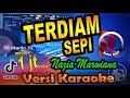 Terdiam Sepi Remix - Nazia Marwiana Karaoke Tanpa Vocal 🎵