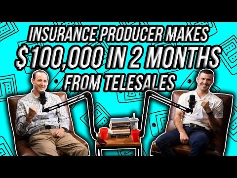 Insurance Producer Puts Up $100k In 2 Months From Telesales