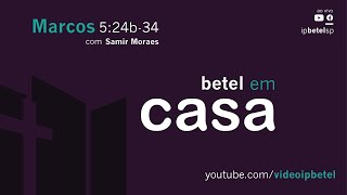 Marcos 5.24b-34 | Pb. Samir Moraes
